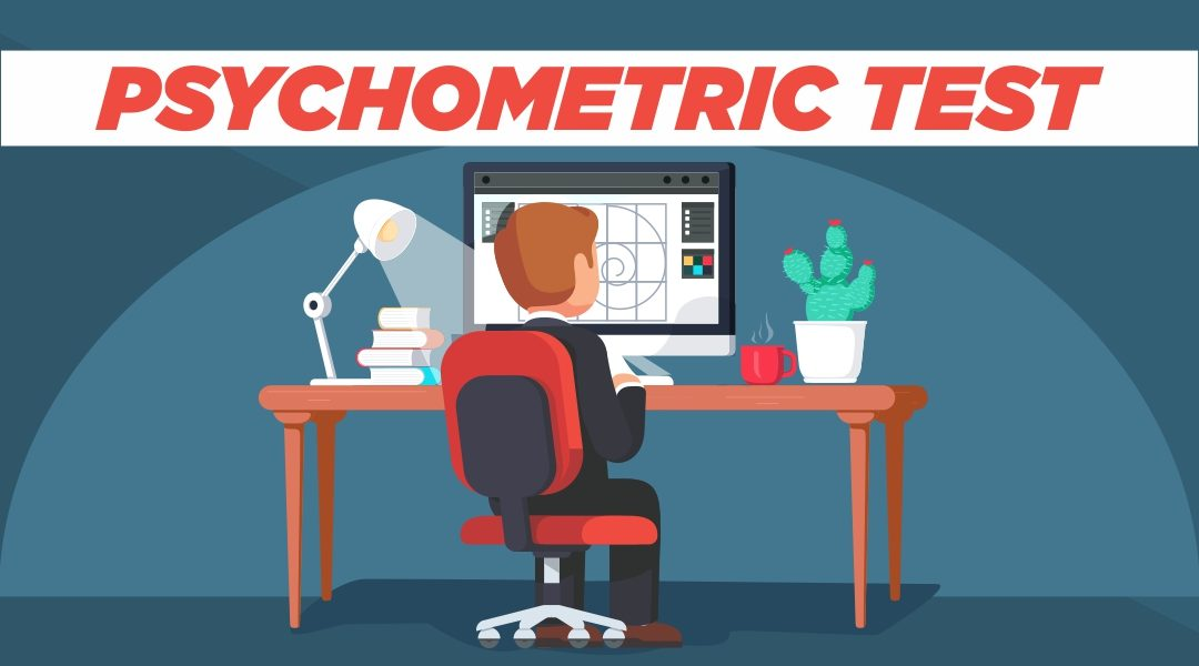 The What, Why and How of Psychometric Test